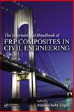 The International Handbook of FRP Composites in Civil Engineering, Zoghi, Manoochehr, 0849320135