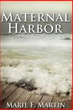 Maternal Harbor, Marie Martin, 147927013X