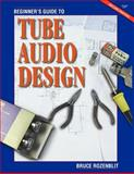 Beginner's Guide to Tube Audio Design 9781882580132