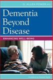 Dementia Beyond Disease, G. Allen Power, 1938870131