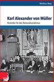Karl Alexander Von Muller : Historiker Fur Den Nationalsozialismus, Berg, Matthias, 3525360134