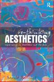 Re-Thinking Aesthetics : Rogue Essays on Aesthetics and the Arts, Berleant, Arnold, 0754650138