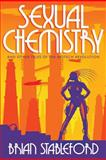 Sexual Chemistry and Other Tales of the Biotech Revolution, Brian Stableford, 1479400130