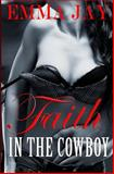 Faith in the Cowboy, Emma Jay, 1495240134