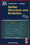 Stellar Structure and Evolution, Kippenhahn, Rudolf and Weigert, Alfred, 3540580131