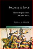 Recourse to Force : State Action Against Threats and Armed Attacks, Franck, Thomas M., 0521820138