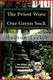 The Priest Wore One Green Sock, Hudson Taylor, 1500170135
