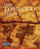 The Tobacco Atlas, Judith Mackay and Michael Eriksen, 1604430133