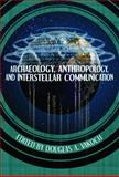 Archaeology, Anthropology, and Interstellar Communication, , 1626830134