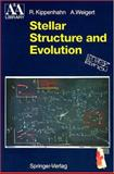 Stellar Structure and Evolution, Kippenhahn, Rudolph and Weigert, A., 0387580131