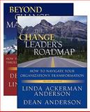 The Change Leader's Roadmap and Beyond Change Management, Anderson, Linda Ackerman and Anderson, Dean, 0470880139