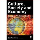 Culture, Society, Economy : Globalization and Its Alternatives, Robotham, Don, 0761940138