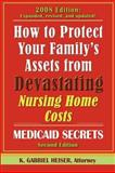 How to Protect Your Family's Assets from Devastating Nursing Home Costs, K. Gabriel Heiser, 0979080134