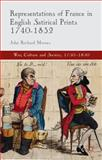 Representations of France in English Satirical Prints 1740-1832, Moores, John Richard, 1137380136