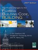 Significant Changes to the Florida Building Code, Building 2007, Stafford, T. Eric and Thornburg, Douglas W., 1435440137