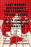 Last Resort Dictionary for Technical Translators - German-English - English-German, Brigitte M. Walker, 1560870133