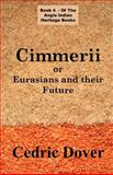 Cimmerii ¿ Eurasians and their Future : A History of the Anglo Indian Race, Dover, Cedric, 1843560135