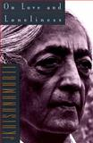 On Love and Loneliness, Jiddu Krishnamurti, 0062510134