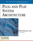 Plug and Play System Architecture, Shanley, Tom and MindShare, Inc. Staff, 0201410133