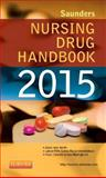 Saunders Nursing Drug Handbook 2015, Hodgson, Barbara B. and Kizior, Robert J., 0323280137