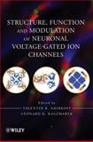 Structure, Function, and Modulation of Neuronal Voltage-Gated Ion Channels, Gribkoff, Valentin K., 047193013X