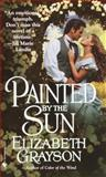 Painted by the Sun, Elizabeth Grayson, 0553580132