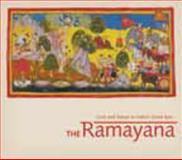The Ramayana : Love and Valour in India's Great Epic, , 0712350136