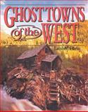 Ghost Towns of the West, Lambert Florin, 0883940132