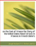 On the Coat of France the Story of the United States Naval Forsces in Frances in French Waters, Joseph Husband, 1140620134