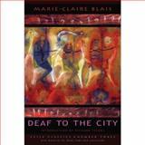 Deaf to the City, Blais, Marie-Claire, 155096013X