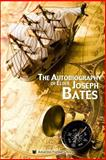 The Autobiography of Elder Joseph Bates, Joseph Bates, 1614550131