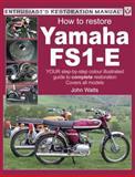 How to Restore Yamaha FS1-E, John Watts, 1845840135
