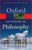 The Oxford Dictionary of Philosophy, Simon Blackburn, 0198610130