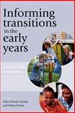Informing Transitions in the Early Years : Research, Policy and Practice, Dunlop, Aline-Wendy and Fabian, Hilary, 0335220134