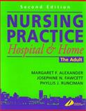 Nursing Practice : Hospital and Home -- the Adult, Alexander, Margaret and Fawcett, Josephine N., 0443060134