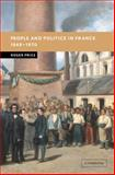 People and Politics in France, 1848-1870, Price, Roger, 0521100135