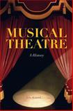 Musical Theatre : A History, Kenrick, John, 0826430139