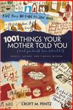 1001 Things Your Mother Told You, Croft M. Pentz, 0842340130