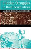 Hidden Struggles in Rural South Africa : Politics and Popular Movements in the Transkei and Eastern Cape,1890-1930, Beinart, William and Bundy, Colin, 0852550138