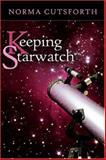 Keeping Starwatch, Norma Cutsforth, 1424150132