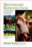 Broodmare Reproduction for the Equine Practitioner, Ley, William B., 1591610133