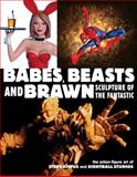 Babes, Beasts, and Brawn, Steve Kiwus, 1593070136