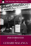 The Waverly Press Presents Volume 7, Photobooths by Gerard Malanga : REgular Edition, , 1626280134