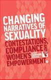 Changing Narratives of Sexuality : Contestations, Compliance and Women's Empowerment, , 1783600136
