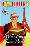 We'll Always Have Paris, Ray Bradbury, 0061670138