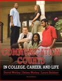 Communication Counts in College, Career, and Life, Worley, David and Worley, Debra, 0205830137