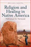 Religion and Healing in Native America, , 0275990133