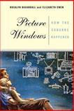 Picture Windows, Elizabeth Ewen and Rosalyn Fraad Baxandall, 0465070132