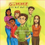 Gimme Will Not Get It, Candace Avents, 1483620131