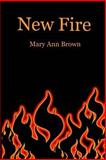 New Fire, Mary Brown, 1484160134